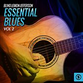 Play & Download Essential Blues, Vol. 2 by Blind Lemon Jefferson | Napster