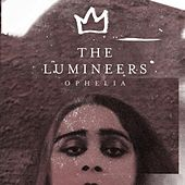 Play & Download Ophelia by The Lumineers | Napster