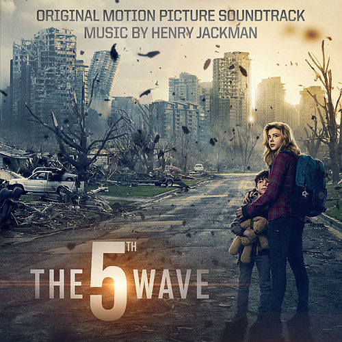 Play & Download The 5th Wave (Original Motion Picture Soundtrack) by Henry Jackman | Napster