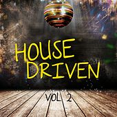 Play & Download House Driven, Vol. 2 by Various Artists | Napster