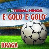 Play & Download E' Golo' E' Golo' - Hino Do Braga by The World-Band | Napster