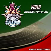 Play & Download Somebody (Hey Hey Girl) by Video   Napster