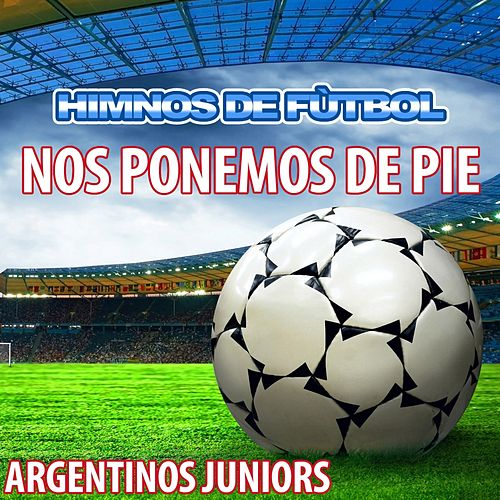 Play & Download Nos Ponemos de Pie - Himno de Argentinos Juniors by The World-Band | Napster