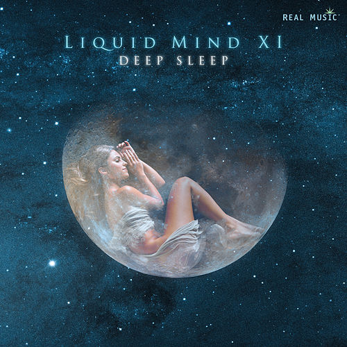 Play & Download Liquid Mind XI: Deep Sleep by Liquid Mind | Napster