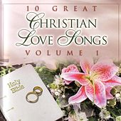 10 Great Christian Love Songs : Vol.1 by Daywind Studio Musicians