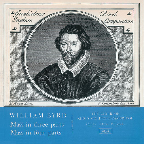 Play & Download Byrd: Mass in 3 Parts; Mass in 4 Parts by Choir of King's College, Cambridge | Napster