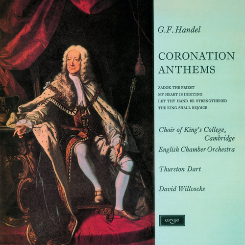 Play & Download Handel: Coronation Anthems by Choir of King's College, Cambridge | Napster