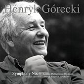 Play & Download Henryk Górecki: Symphony No. 4, Op. 85 (Tansman Episodes) by Henryk Gorecki | Napster