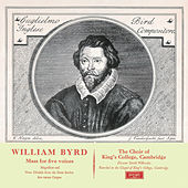 Byrd: Mass in 5 Parts; Magnificat & Nunc Dimittis by Choir of King's College, Cambridge