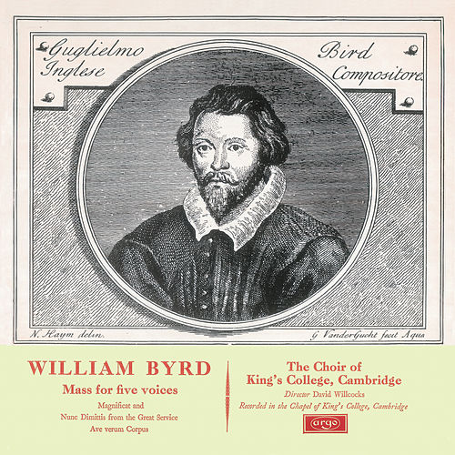 Play & Download Byrd: Mass in 5 Parts; Magnificat & Nunc Dimittis by Choir of King's College, Cambridge | Napster