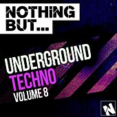 Nothing But... Underground Techno, Vol. 8 - EP by Various Artists
