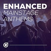 Play & Download Enhanced Mainstage Anthems - EP by Various Artists | Napster
