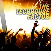 Play & Download The Techhouse Factor - EP by Various Artists | Napster