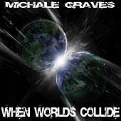 Play & Download When Worlds Collide by Michale Graves | Napster