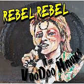 Play & Download Rebel Rebel by The VooDoo Hawks | Napster