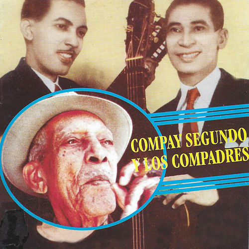 Play & Download Compay Segundo y los Compadres by Los Compadres | Napster