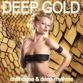 Play & Download Deep Gold (Chillhouse & Deep Rhythms) by Various Artists | Napster
