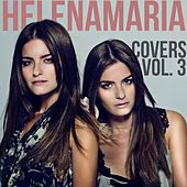 Play & Download HelenaMaria Covers, Vol. 3 by HelenaMaria | Napster
