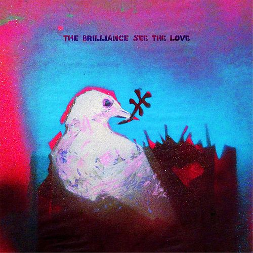 Play & Download See the Love by Brilliance | Napster
