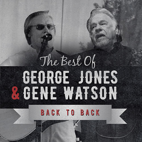 Back to Back: George Jones & Gene Watson (Live) by Various Artists