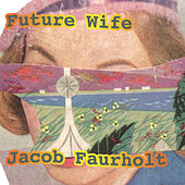 Play & Download Future Wife by Jacob Faurholt | Napster