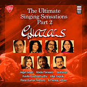 The Ultimate Singing Sensations - Ghazals, Vol. 2 by Various Artists