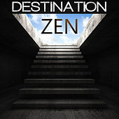 Play & Download Destination Zen by Various Artists | Napster