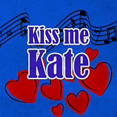 Play & Download Kiss Me Kate by Various Artists | Napster
