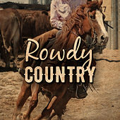 Play & Download Rowdy Country by Various Artists | Napster