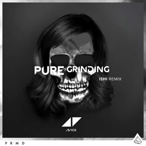Pure Grinding (iSHi Remix) by Avicii