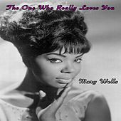 Play & Download The One Who Really Loves You - Mary Wells by Mary Wells | Napster