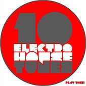 Play & Download 10 Electro House Tunes by Various Artists | Napster