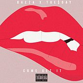 Play & Download Come Get It (feat. Tue$day) - Single by Baeza | Napster