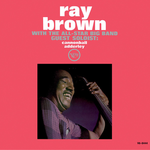 Play & Download Ray Brown With The All-Star Big Band - Guest Soloist: Cannonball Adderley by Ray Brown | Napster