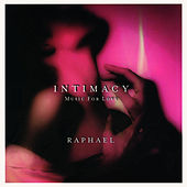 Play & Download Intimacy: Music For Love by Raphael | Napster