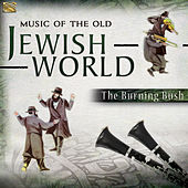 Music of the Old Jewish World by Burning Bush