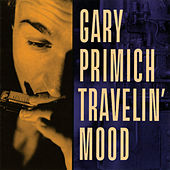Play & Download Travelin' Mood by Gary Primich | Napster