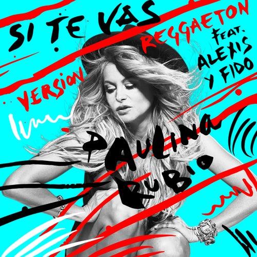 Si Te Vas by Paulina Rubio