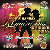 Play & Download Las Bandas Románticas De América 2016 by Various Artists | Napster