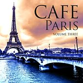 Play & Download Cafe Paris, Vol. 3 (Best of Chilled Electronic Music) by Various Artists | Napster