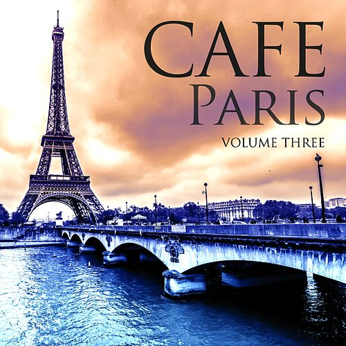 Cafe Paris, Vol. 3 (Best of Chilled Electronic Music) by Various Artists