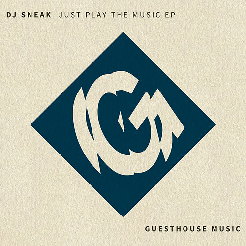 Play & Download Just Play the Music - EP by DJ Sneak | Napster