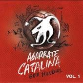 Gira Mundial Vol. 1 de Agarrate Catalina