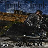 Play & Download Outlaw by Trick Trick | Napster