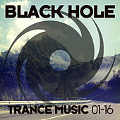 Play & Download Black Hole Trance Music 01-16 by Various Artists | Napster