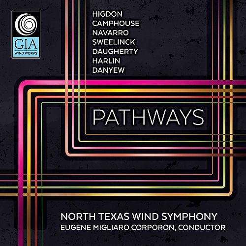Play & Download Pathways by North Texas Wind Symphony | Napster