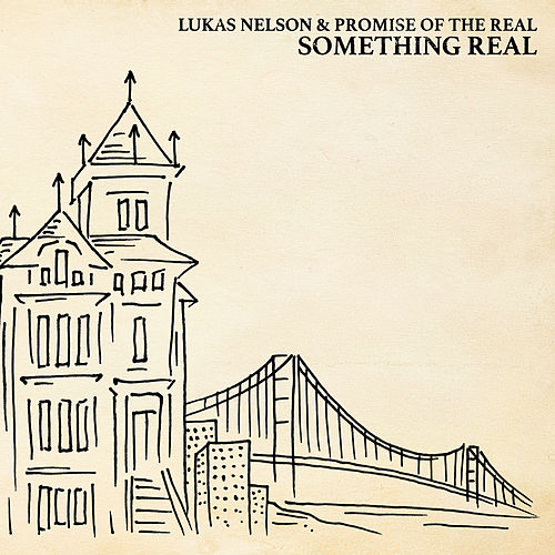 Play & Download Something Real by Lukas Nelson | Napster