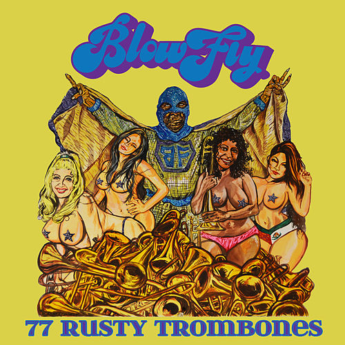 Play & Download 77 Rusty Trombones by Blowfly | Napster