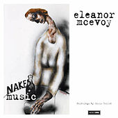 Play & Download Naked Music by Eleanor McEvoy | Napster