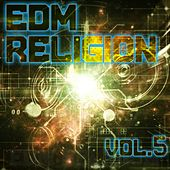 EDM Religion, Vol. 5 - EP by Various Artists